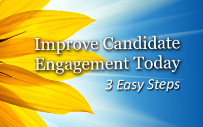 Improve Candidate Engagement Today | 3 Easy Steps